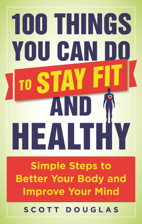 Product picture 100 Things You Can Do to Stay Fit and Healthy